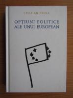 Cristian Preda - Optiuni politice ale unui european