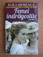 Anticariat: David Herbert Lawrence - Femei indragostite (volumul 1)