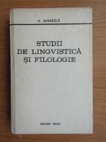 Anticariat: G. Mihaila - Studii de lingvistica si filologie