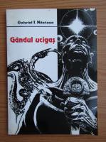 Gabriel I. Nastase - Gandul ucigas