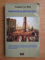 Gustave Le Bon - Psihologia Revolutiei