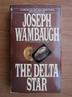 Anticariat: Joseph Wambaugh - The delta star