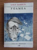 Anticariat: Knut Hamsun - Foamea (volumul 1)