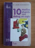 Anticariat: Laura Schlessinger - 10 motive stupide care distrug un cuplu