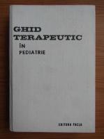 Anticariat: Louis Turcanu - Ghid terapeutic in pediatrie