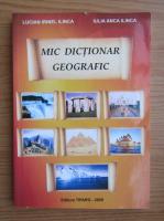 Lucian Irinel Ilinca - Mic dictionar geografic