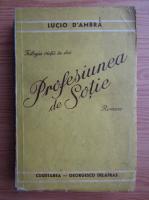 Anticariat: Lucio Dambra - Trilogia vietii in doi. Profesiunea de sotie (1942)