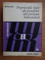 Anticariat: M. Sorohan - Proprietatile fizice sub presiune hidrostatica