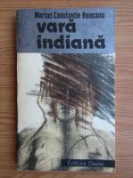 Marcel Constantin Runcanu - Vara indiana