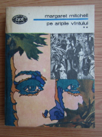 Margaret Mitchell - Pe aripile vantului (volumul 2 )