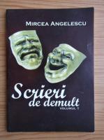 Anticariat: Mircea Angelescu - Scrieri de demult (volumul 1)