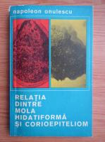 Anticariat: Napoleon Onulescu - Relatia dintre mola hidatiforma si corioepiteliom