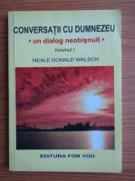 Anticariat: Neale Donald Walsch - Conversatii cu Dumnezeu (volumul 1)