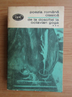 Anticariat: Poezia romana clasica, volumul 3. De la Dosoftei la Octavian Goga