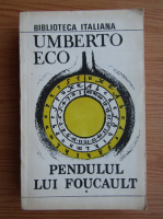 Umberto Eco - Pendulul lui Foucault (volumul 1)