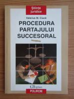 Anticariat: Valerius M. Ciuca - Procedura partajului succesoral