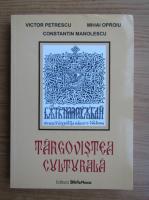 Anticariat: Victor Petrescu - Targovistea culturala