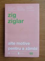 Zig Ziglar - Alte motive pentru a zambi