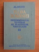 Al. Beldie - Flora Romaniei. Determinator ilustrat al plantelor vasculare (volumul 2)