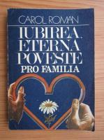 Anticariat: Carol Roman - Iubirea, eterna poveste. Pro familia