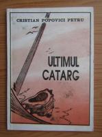 Cristian Popovici Petru - Ultimul catarg