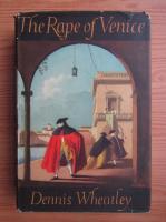 Anticariat: Dennis Wheatley - The rape of Venice