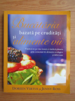 Anticariat: Doreen Virtue - Bucataria bazata pe cruditati si alimente vii