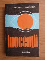 Anticariat: Dumitru Mircea - Inocentii