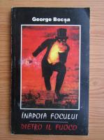 Anticariat: George Bocsa - Inapoia focului