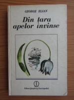 Anticariat: George Elian - Din tara apelor invinse