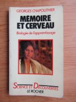 Anticariat: Georges Chapouthier - Memoire et Cerveau