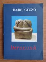 Hajdu Gyozo. Impreuna