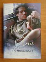 J. P. Monninger - Harta care ma duce la tine