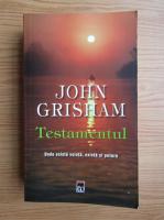 Anticariat: John Grisham - Testamentul. Unde exista vointa, esxista si putere