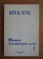 Kim Il Sung - Trecand prin secolul (volumul 1)