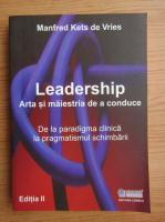 Anticariat: Manfred Kets de Vries - Leadership. Arta si maiestria de a conduce