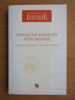 Anticariat: Mircea Dobre - Jurnale din rezistenta anticomunista