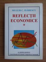 Mugur Constantin Isarescu - Reflectii economice (volumul 1)