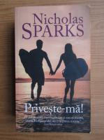 Nicholas Sparks - Priveste-ma!