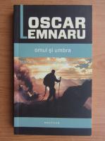 Oscar Lemnaru - Omul si umbra