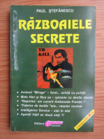 Anticariat: Paul Stefanescu - Razboaiele secrete