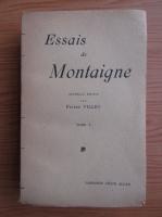 Anticariat: Pierre Villey - Les essais de Michel de Montaigne (1922)