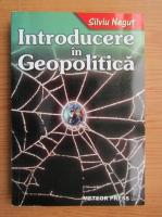 Anticariat: Silviu Negut - Introducere in geopolitica
