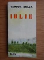 Anticariat: Teodor Bulza - Iulie