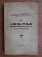 Anticariat: Th. H. van de Velde - Le mariage parfait (1930)