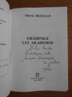 Anticariat: Tiberiu Brailean - Gradinile lui Akademos (cu autograful autorului)