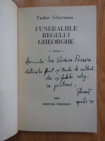 Anticariat: Tudor Gherman - Funeraliile Regelui Gheorghe (cu autograful autorului)