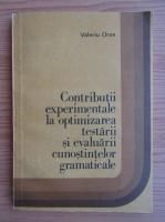 Anticariat: Valeriu Oros - Contributii experimentale la optimizarea testarii cunostintelor gramaticale