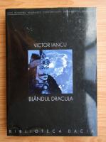 Victor Iancu - Blandul Dracula