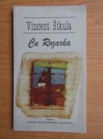 Anticariat: Vincent Sikula - Cu Rozarka